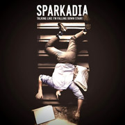 Sparkadia - Talking Like I'm Falling Down Stairs